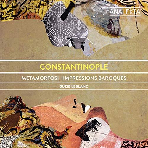 Constantinople - Metamorfosi - Impressions Baroques