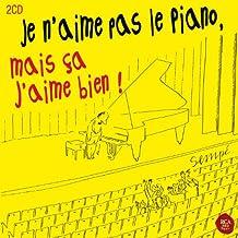 Je n'aime pas le piano mais ça j'aime bien