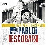 Moj ojciec Pablo Escobar
