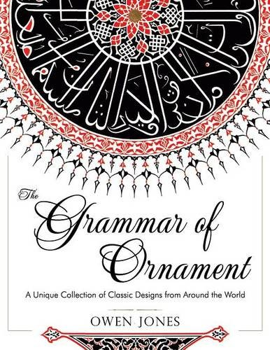 the-grammar-of-ornament-all-100-color-plates-from-the-folio-edition-of-the-great-victorian-sourceboo