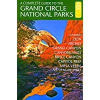 A Complete Guide to the Grand Circle National Parks: Covering Zion, Bryce Canyon, Capitol Reef, Arches, Canyonlands… 1
