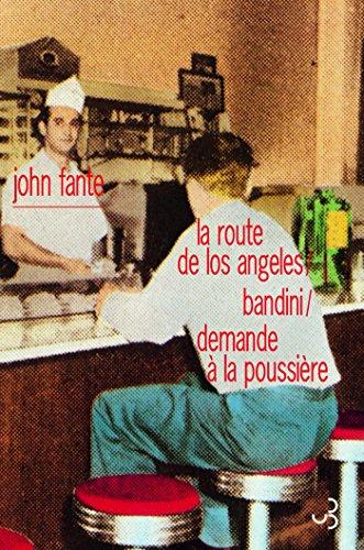 Romans 1 : La route de Los Angeles/Bandini/Demande à la poussière (LITT. ETR.)