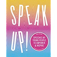 Speak Up!: Speeches by young people to empower and inspire