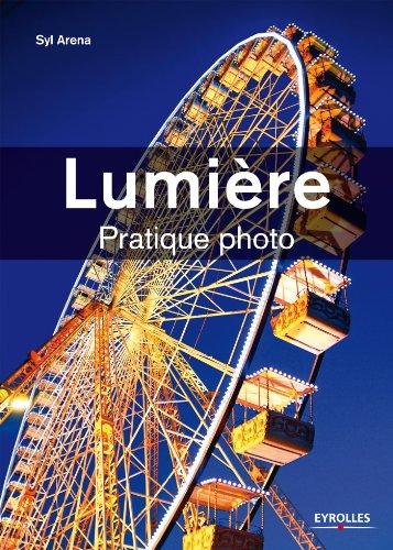Lumière: Pratique photo