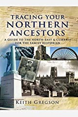 Tracing Your Northern Ancestors: A Guide to the North East and Cumbria for the Family Historian (Tracing Your Ancestors) Paperback