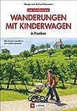 Die schönsten Wanderungen mit Kinderwagen: in Franken - Michael Kleemann