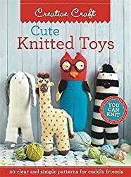 Cute Knitted Toys: Clear and simple patterns for cuddly friends (Knitting)