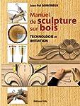 Manuel de sculpture sur bois. Initiat...