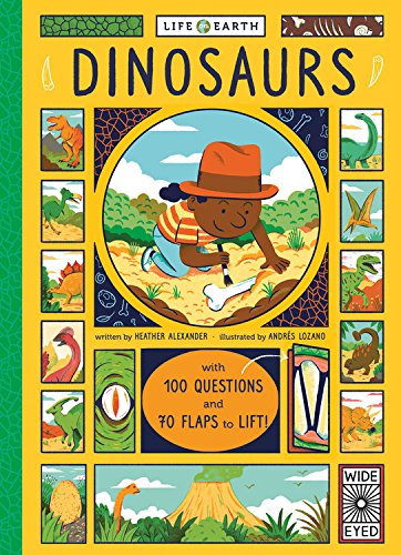 Life on Earth: Dinosaurs: With 100 Questions and 70 Lift-Flaps! por Heather Alexander