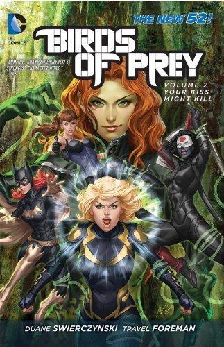 Birds of Prey Volume 2: Your Kiss Might Kill TP (Birds of Prey (DC Comics)) by Duane Swierczynski (2013-05-02)