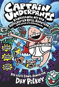 Captain Underpants, Band 4: Rambazamba mit den rüpeöhaften Rotz-Robotern