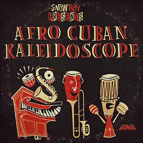 Snowboy Afro Cuban Kaleidoscope