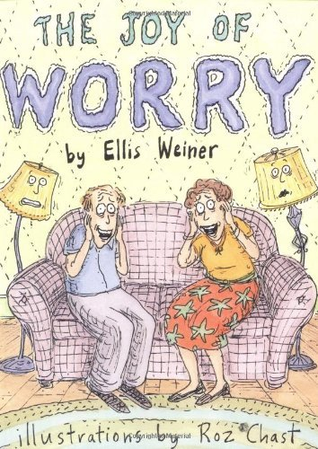 The Joy of Worry by Ellis Weiner (2004-04-01)