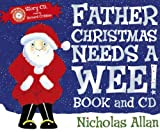 Father Christmas Needs a Wee: Book and CD by Nicholas Allan (2010-09-30)