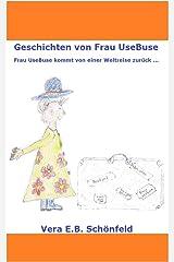 Geschichten von Frau UseBuse: Frau UseBuse kommt von einer Weltreise zurück ... Kindle Ausgabe