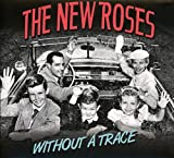 Songtexte von The New Roses - Without A Trace