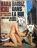 Hara-kiri mensuel, journal bête et méchant. Numéro 176. Baisez dans la rue grâce aux masques de chiens. Hara-Kiri. Mai 1976. (Dessin d'humour, Humour, Périodiques, Periodicals)...
