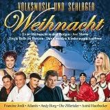 Volksmusik und Schlager Weihnacht (mit Francine Jordi, Andy Borg, Atlantis, Die Zillertaler, Astrid Harzbecker, uva.)