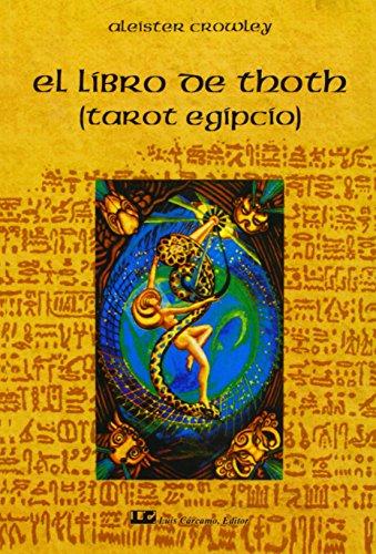 El libro de Thoth  / The Book of Thoth: El Tarot Egipcio / Egyptian Tarot par Aleister Crowley