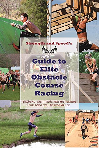 Strength & Speed's Guide to Elite Obstacle Course Racing: Training, Nutrition, and Motivation for Top-Level Performance por Evan Perperis