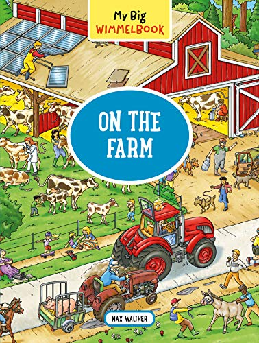 My Big Wimmelbook   On the Farm por Max Walther