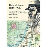 Heinrich Loewe (1869–1951): Zionistische Netzwerke und Räume (Jüdische Kulturgeschichte in der Moderne)