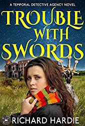 Trouble With Swords (The Temporal Detective Agency Book 2)