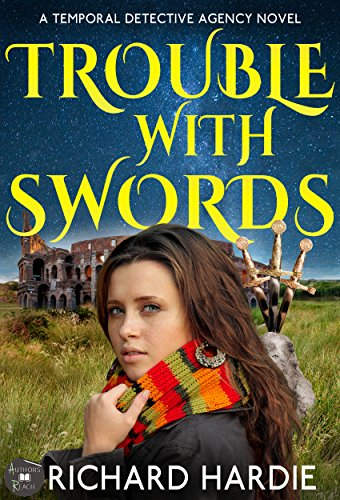 Book cover image for Trouble With Swords (The Temporal Detective Agency Book 2)