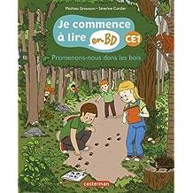 Je commence à lire en BD - CE1 : Promenons-nous dans les bois