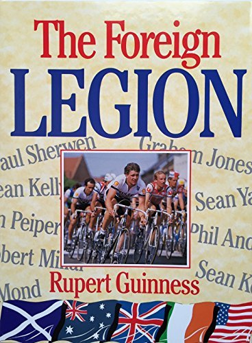 The Foreign Legion: Racing in Europe's Peloton (Cycling) por Rupert Guinness