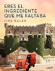 Eres el ingrediente que me faltaba par Lina Galán