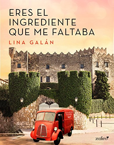 Eres el ingrediente que me faltaba (Volumen Independiente) de [Galán, Lina]