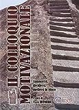 Scarica Libro Il colloquio motivazionale (PDF,EPUB,MOBI) Online Italiano Gratis