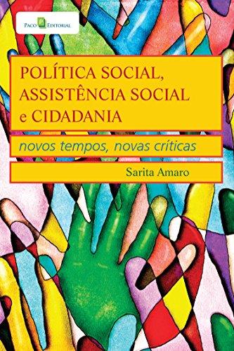 Política Social, Assistência Social e Cidadania: Novos Tempos, Novas Críticas (Portuguese Edition) por Sarita Amaro