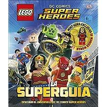 LEGO® DC Comics Super Héroes. La Superguía (LIBROS LEGO - DC SUPERHEROES)