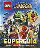 LEGO DC Comics Super Héroes. La Superguía (LIBROS LEGO - DC...