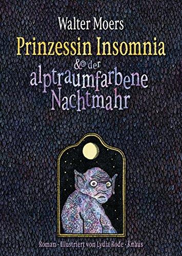 Prinzessin Insomnia & der alptraumfarbene Nachtmahr: Roman von [Moers, Walter]