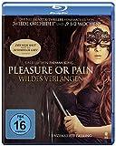 Pleasure or Pain - Wildes Verlangen [Blu-ray]