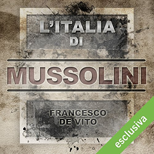 L'Italia di Mussolini  Audiolibri