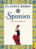 Spanien.: Das Kochbuch - Claudia Roden