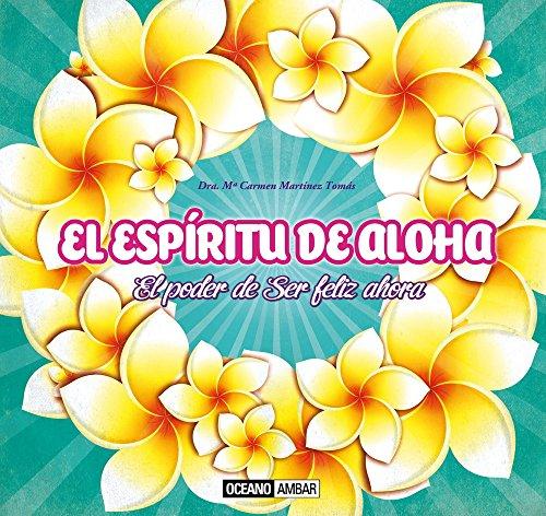 El Espíritu De Aloha (Estilos de Vida) por Dra. Maria Carmen Martínez Tomás