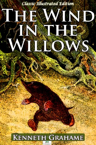 The Wind in the Willows (Classic Illustrated Edition) by [Grahame, Kenneth]