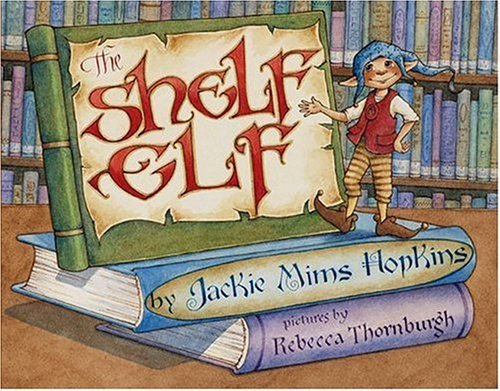 The Shelf Elf by Jackie Mims Hopkins (2004-08-30)