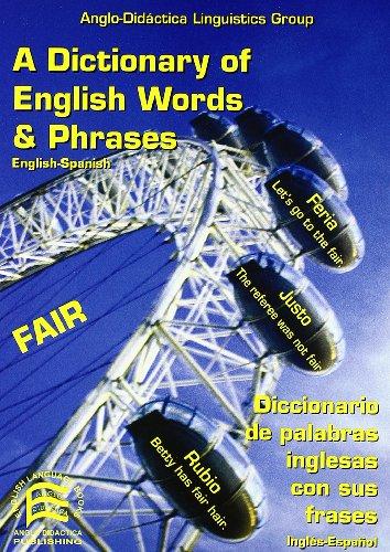 A dictionary of English words and phrases English-Spanish = Diccionario de palabras inglesas con las frases Inglés-Español (Specialized Dictionaries)