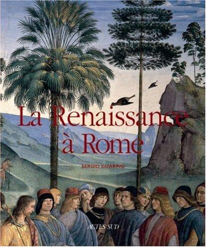 La Renaissance à Rome : La peinture à Rome de Gentile da Fabriano à Michel-Ange