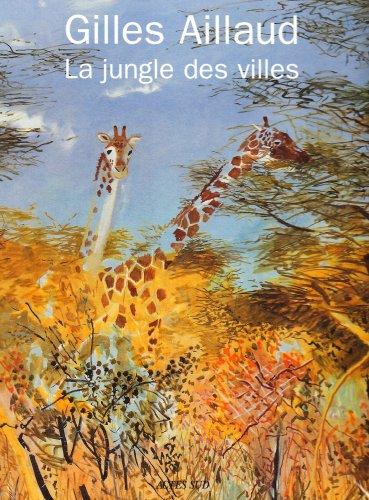 LA JUNGLE DES VILLES par Gilles Aillaud