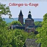 Collonges-la-Rouge - Collonges-la-Rouge est situé dans le département de la Corrèze. Il est classé parmi les plus beaux villages de France. Calendrier mural