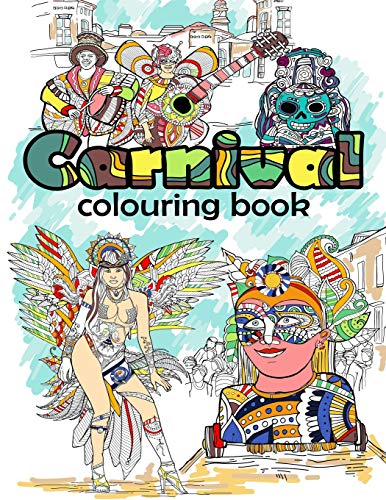 Carnival Colouring Book: Adult Coloring Fun, Stress Relief Relaxation and Escape (Color in Fun, Band 20)