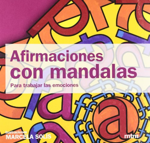 Afirmaciones con mandalas: para trabajar las emociones (Mandalas (mtm)) por Marcela Solís (México)