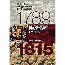 Révolution, Consulats, Empire. 1789-1815: 1789-1815